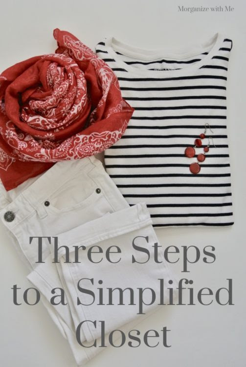 Three Steps to a Simplified Closet in no time at all to get it done!