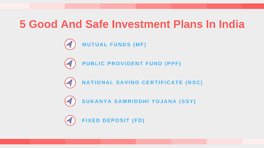 5 Best and Safe Investment Options In India | Top Saving Schemes