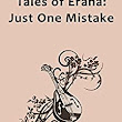 Tales of Erana: Just One Mistake - Kindle edition by A. L. Butcher. Literature & Fiction Kindle eBooks @ Amazon.com.