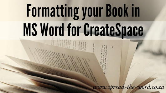 Formatting Your Print Book in MS Word for CreateSpace - Spread-The-Word