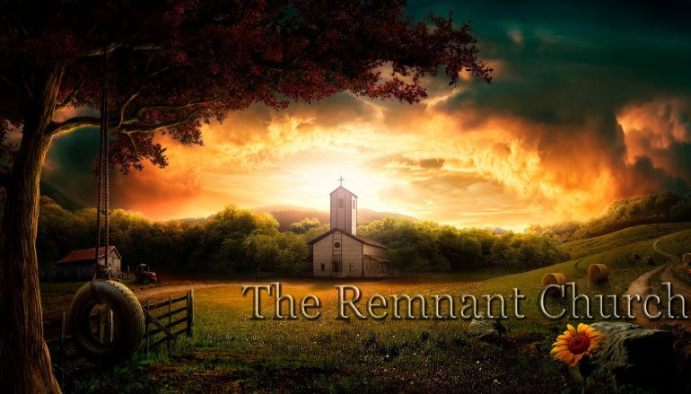 The Remnant Church – She Will Be Seen as Man's Home