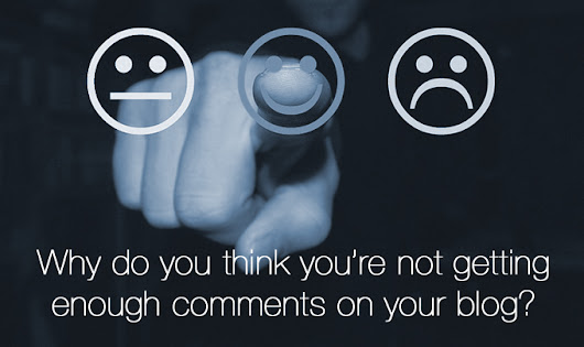 What to do about not getting enough comments | Fairy Blog Mother