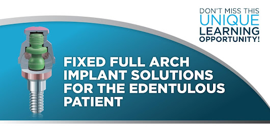 Fixed Full-Arch Implant Solutions for the Edentulous Patient - Tulsa, OK