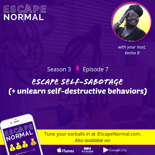 S3E7 - Escape Self-Sabotage (+ unlearn self-destructive behaviors) - Uncommon Chick