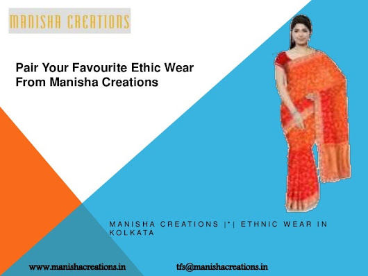 Pair your favourite ethic wear from manisha creations