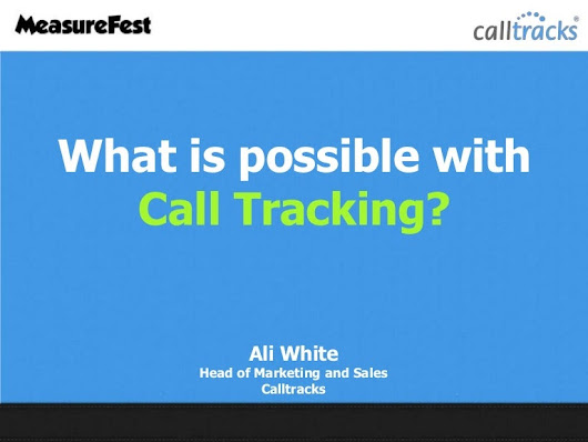 What is possible with Call Tracking? - #MeasureFest 2013 - Calltracks