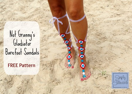 Not Granny's Gladiator Barefoot Sandals | Free Pattern by Celina Lane, Simply Collectible