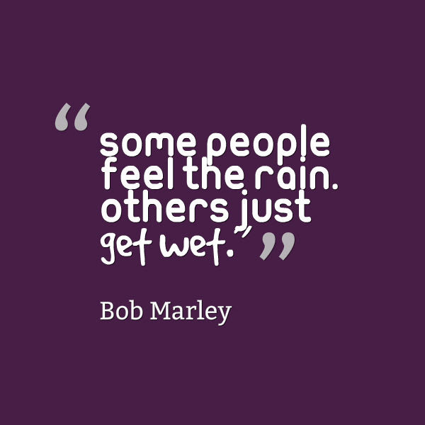 Bob Marley Quote About Rain Awesome Quotes About Life