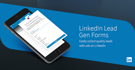 Introducing LinkedIn Lead Gen Forms: An easy way to collect quality leads for your business