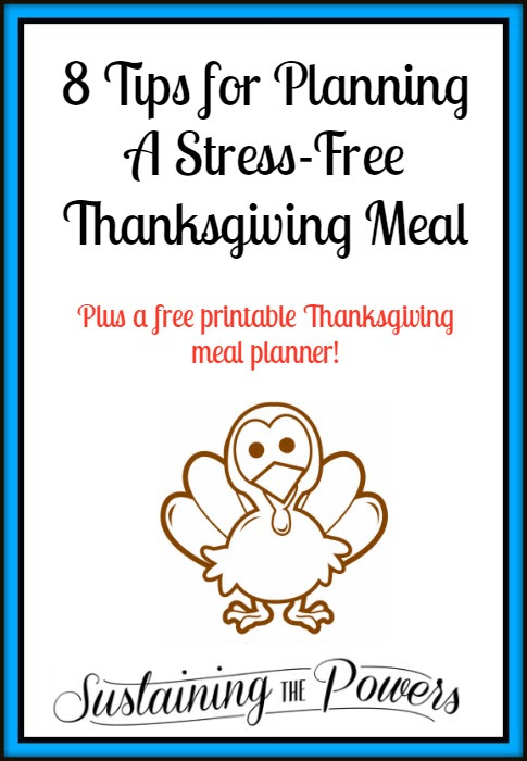 8 Tips for Planning A Stress-Free Thanksgiving Meal, A Thanksgiving Planning Printable, + Meal Plan Monday Week 46 - Sustaining the Powers