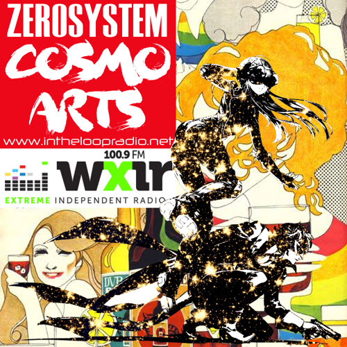 ZEROSYSTEM: COSMO ARTS - 100.9 FM WXIR Demo Tape by In The Loop Radio