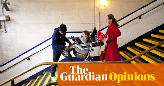 What would cities look like if they were designed by mothers? | Christine Murray | Opinion | The Guardian