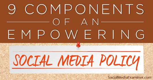 How to Write a Social Media Policy to Empower Employees |