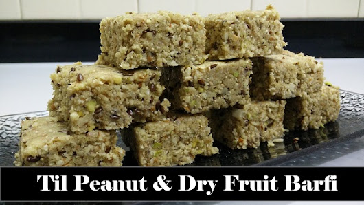 Til Peanut Dry Fruit Barfi recipe by Cooking with Smita