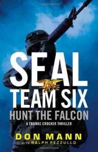SEAL Team Six: Hunt the Falcon - Don Mann, Ralph Pezzullo