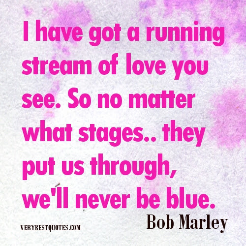 I Have Got A Running Stream Of Love You See So No Natter What