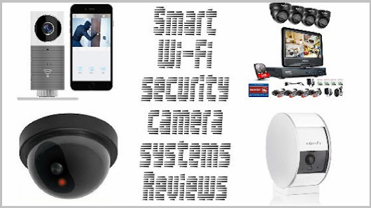 Smart Security Camera Systems Reviews