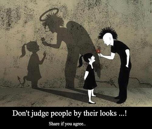 Dont Judge People By Their Looks Wisdom Quotes