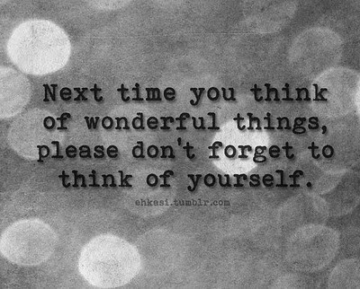 Next Time You Think Of Wonderful Thingsplease Dont Forget To Think