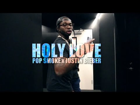 Justin Bieber x Pop Smoke - Holy Love
