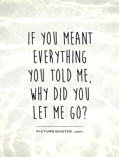 Quotes About Let Me Go 189 Quotes