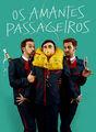 Os Amantes Passageiros | filmes-netflix.blogspot.com