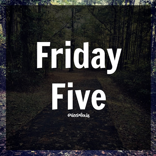 Friday Five No. 34