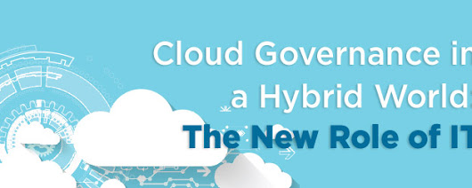 Cloud Governance in a Hybrid World: The New Role of IT