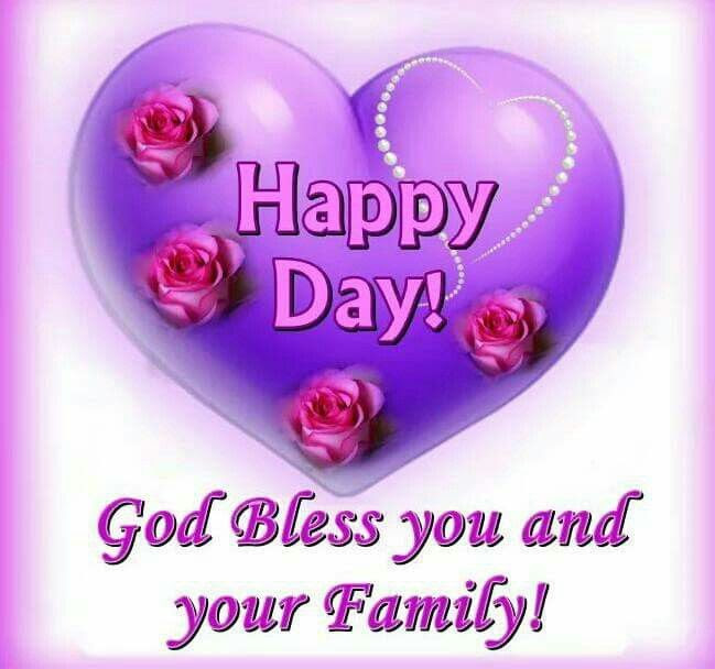 Happy Day God Bless You And Your Family Pictures Photos And