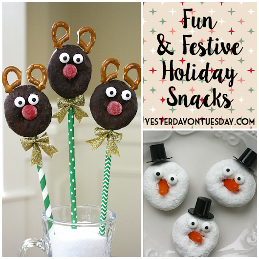 Fun and Festive Holiday Snacks | Yesterday On Tuesday