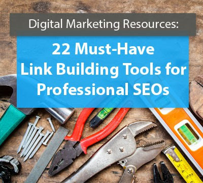 22 Must-Have Link Building Tools for Professional SEOs | Digital Current