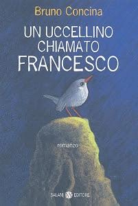 Un uccellino chiamato Francesco. Romanzo