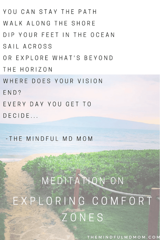 Meditation on Exploring Comfort Zones - The Mindful MD Mom