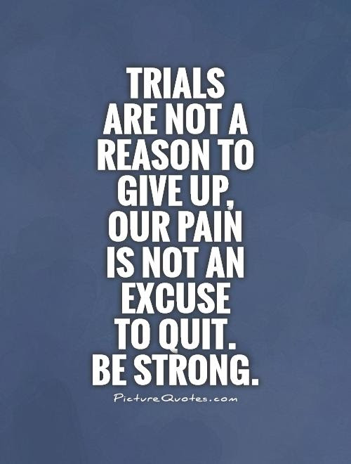 Trials Quotes Trials Sayings Trials Picture Quotes