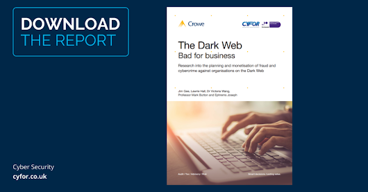 The Dark Web: Bad For Business | Download the report | CYFOR