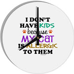 """I Don't Have Kids - Cat 8"""" Round Wall Clock"""