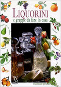 Liquorini e Grappe da Fare in Casa