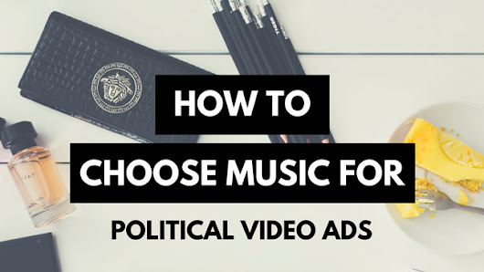 How To Choose Background Music For Political Ad Video