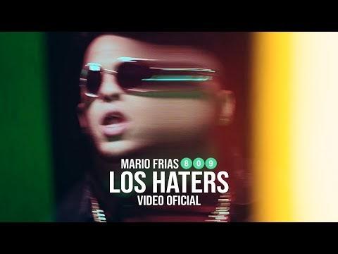 Mario Frias 809 - Los Haters (Video Oficial)