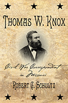 Thomas W. Knox: Civil War Correspondent in Missouri