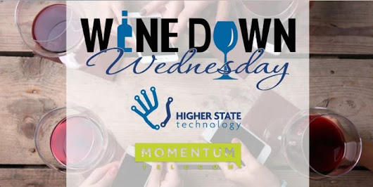 Wine Down Wednesday - June 27th | Higher State Technology