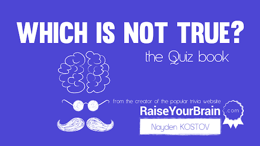 WHICH IS NOT TRUE? (The Quiz Book)