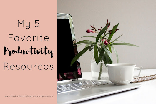 My 5 Favorite Productivity Resources
