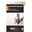 Walking On Air: How to be a radio presenter: 1 Media Success: : Radio Talent: Books