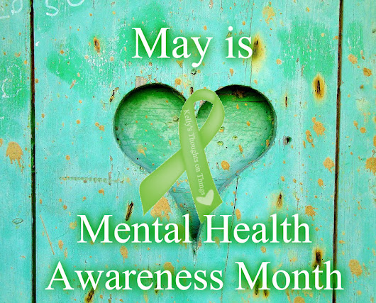 May is Mental Heath Awareness Month -