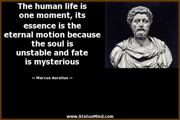 The Human Life Is One Moment Its Essence Is The Statusmindcom