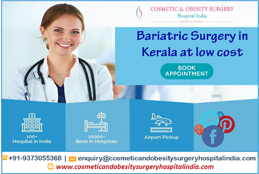 Health Articles - Bariatric Surgery in Kerala at low cost is a double delight gives quality healthcare services with - Amazines.com Article Search Engine