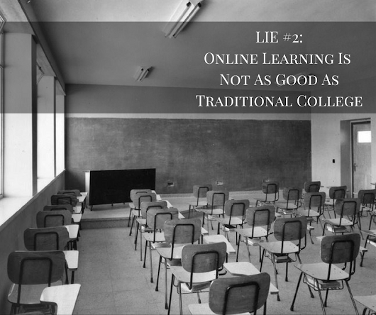 Lie #2: Online Colleges Aren't As Good As Traditional Ones | CD-ED