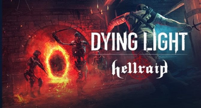 Dying Light Hellraid Free Download (v1.30 & ALL DLC's)