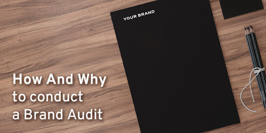 How and Why to Conduct a Brand Audit -
